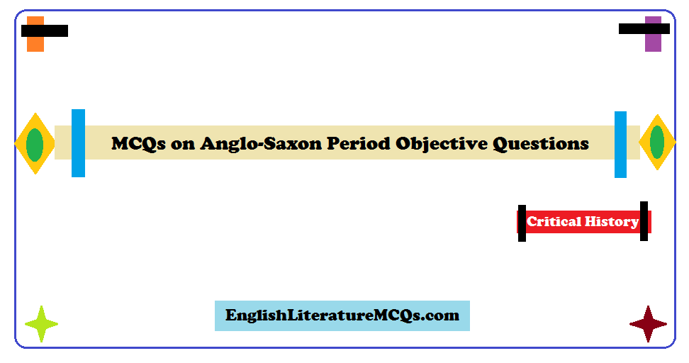 MCQs on Anglo-Saxon Period Objective Questions