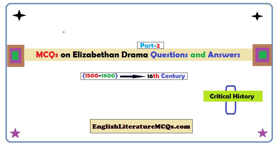 MCQs on Elizabethan Drama (Part-2)