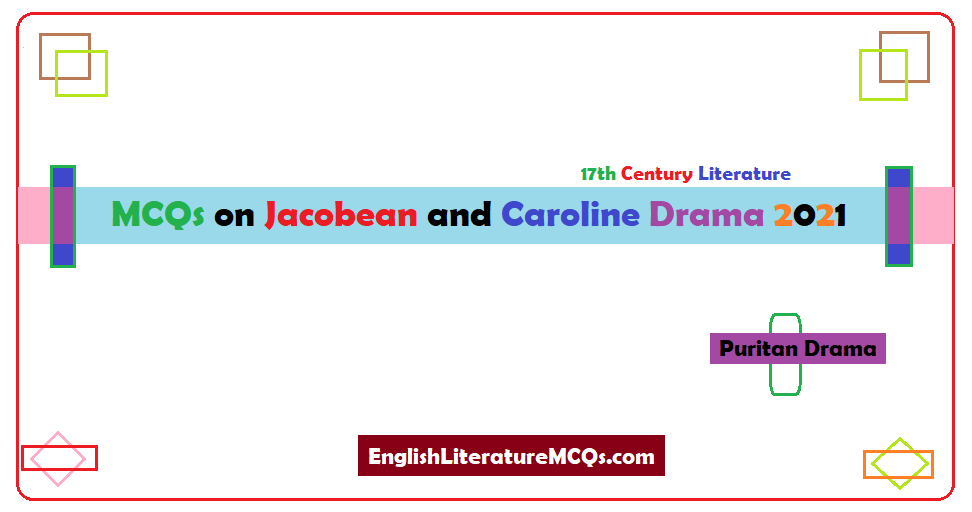 MCQs on Jacobean and Caroline Drama