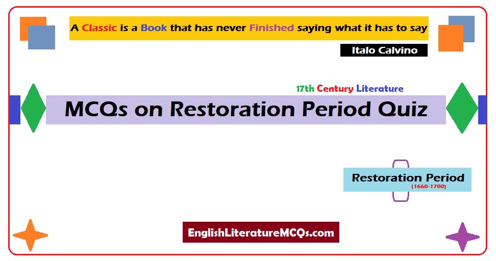 MCQs on Restoration Period Quiz