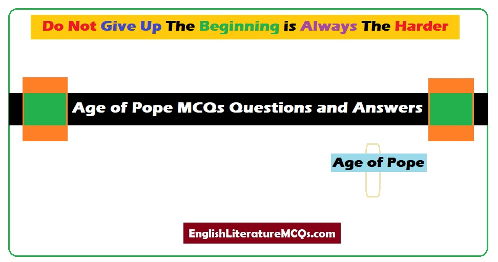 Age of Pope MCQs Questions and Answers