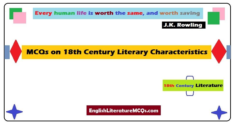 MCQs on 18th Century Literary Characteristics