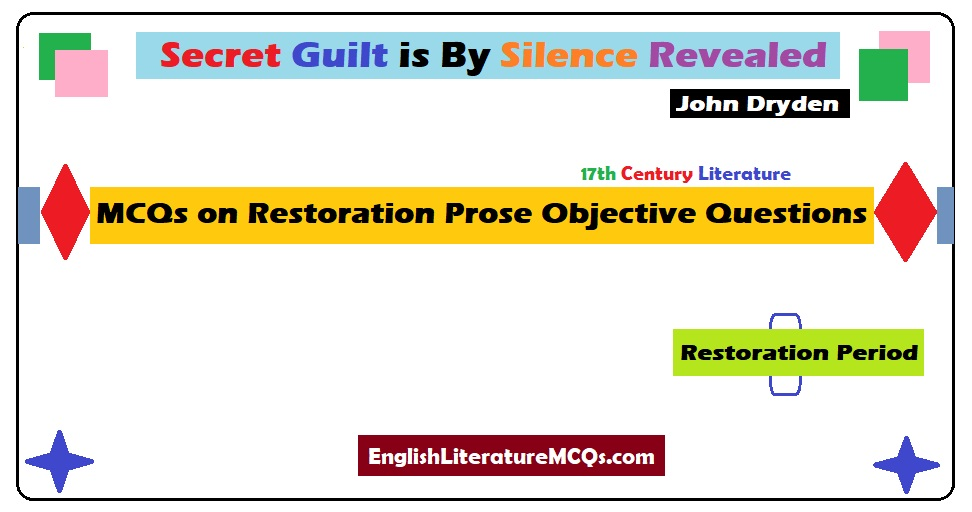 MCQs on Restoration Prose Objective Questions