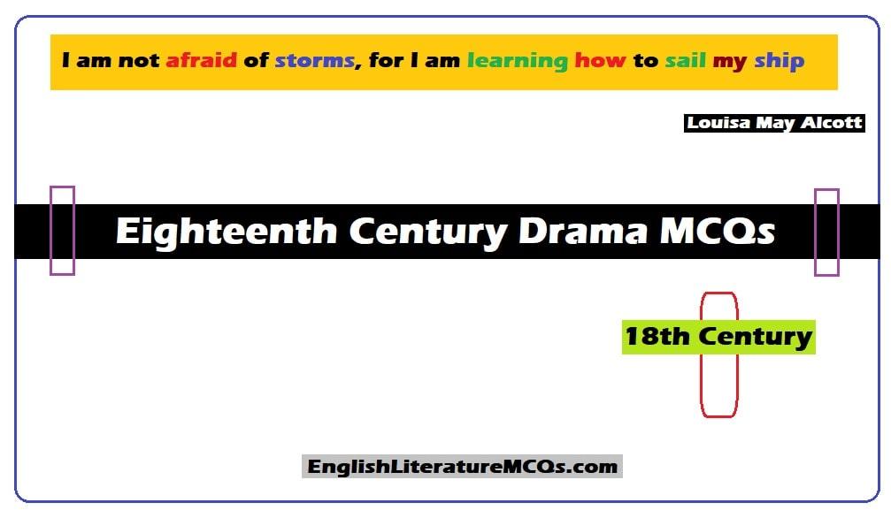 Eighteenth Century Drama MCQs