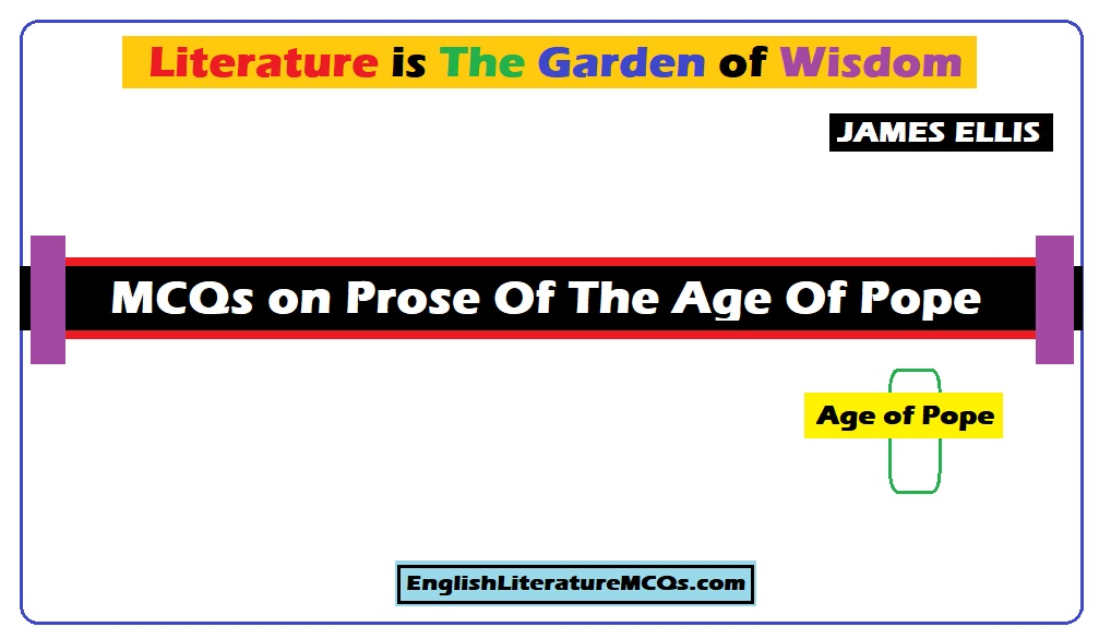 MCQs on Prose Of The Age Of Pope