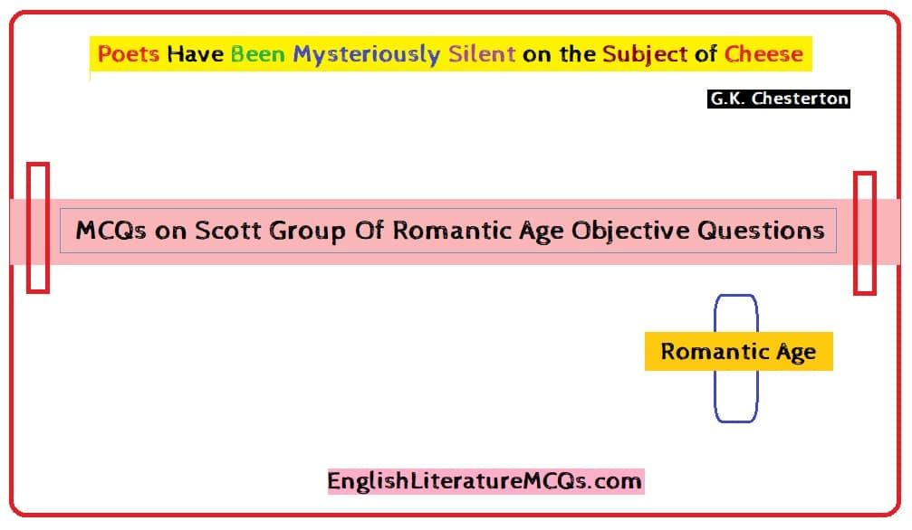 MCQs on Scott Group Of Romantic Age Objective Questions