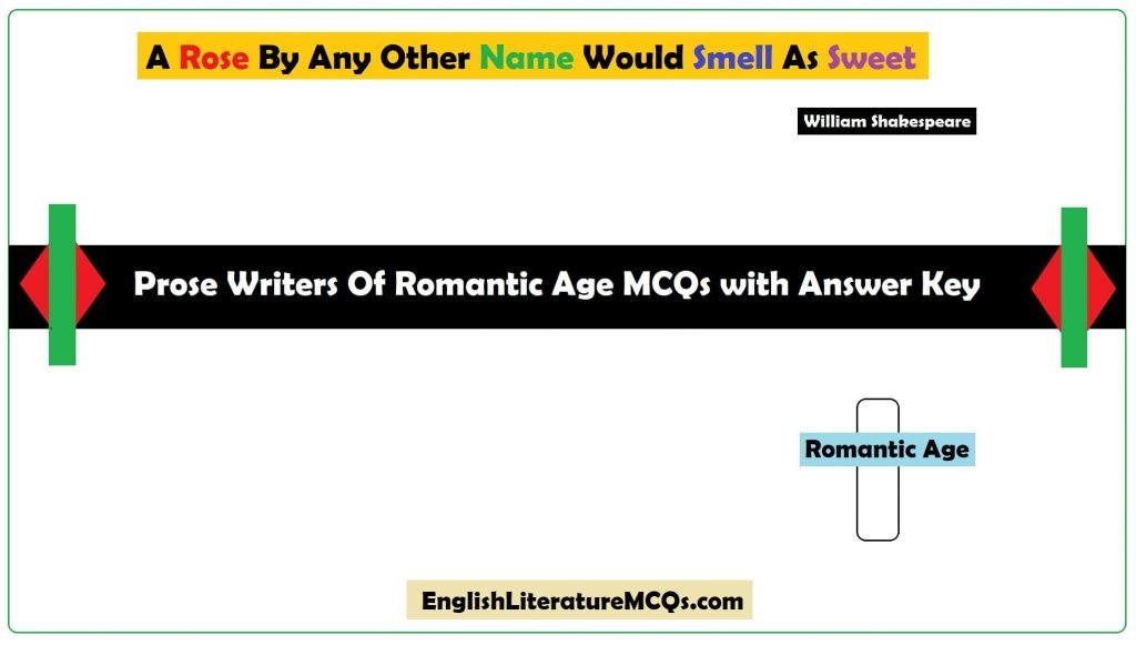 Prose Writers Of Romantic Age MCQs with Answer Key