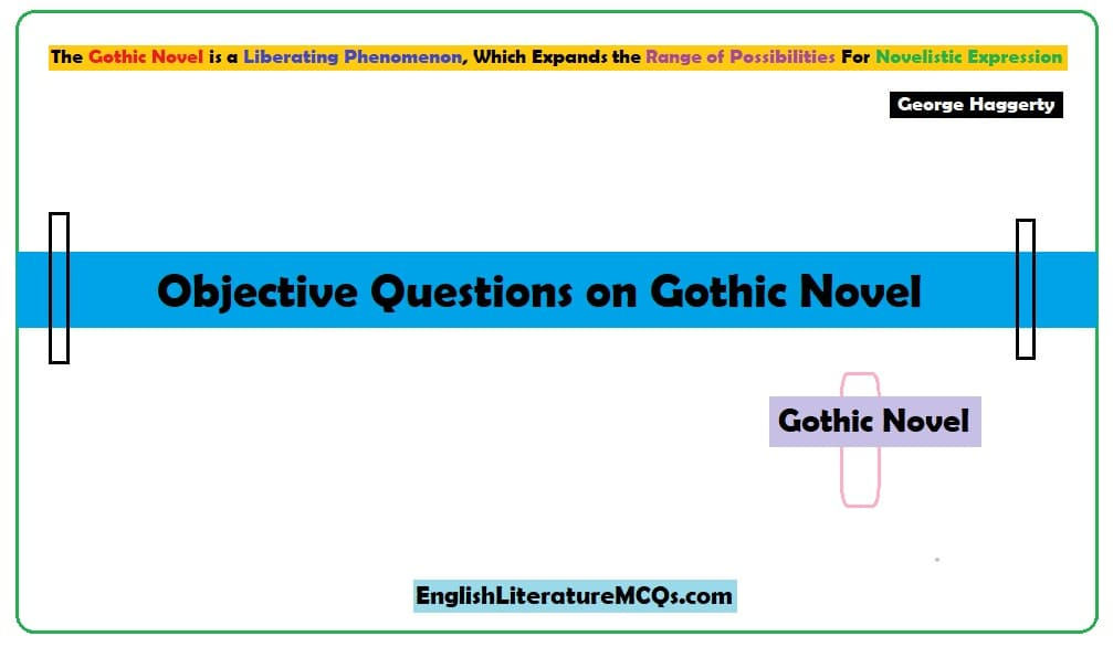 Objective Questions on Gothic Novel