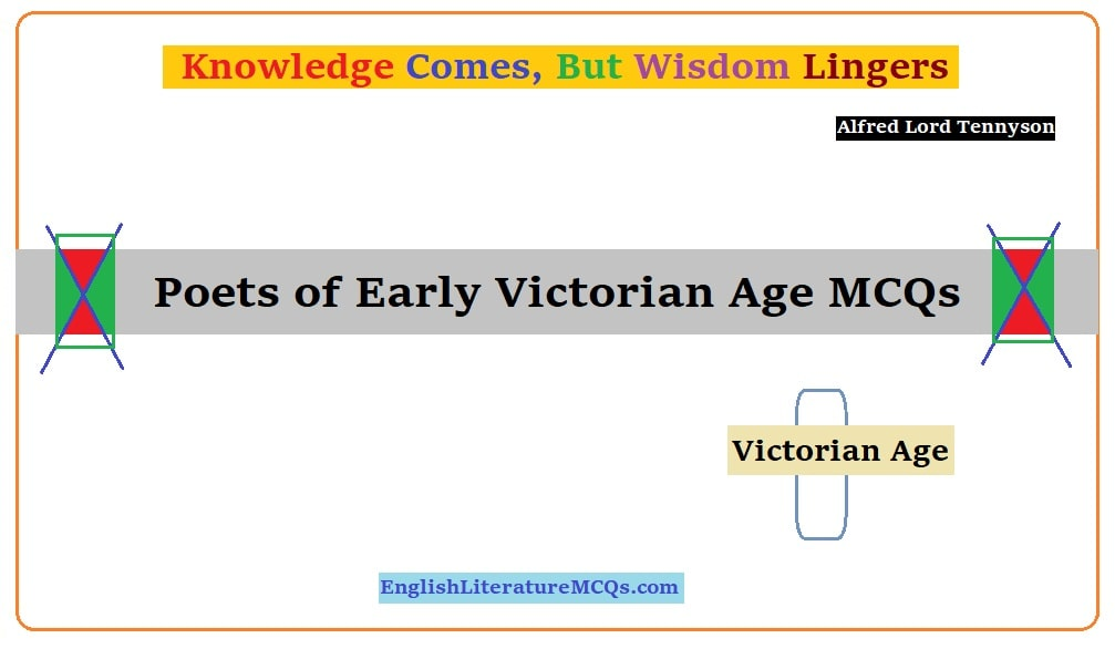 Poets of Early Victorian Age MCQs Objective Questions