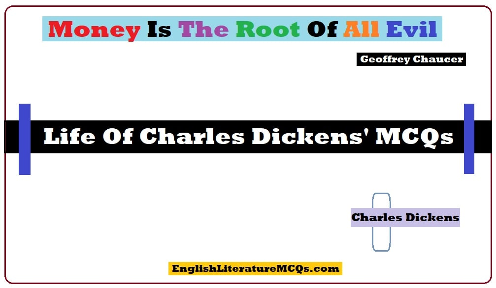 Life OfCharles Dickens' MCQs